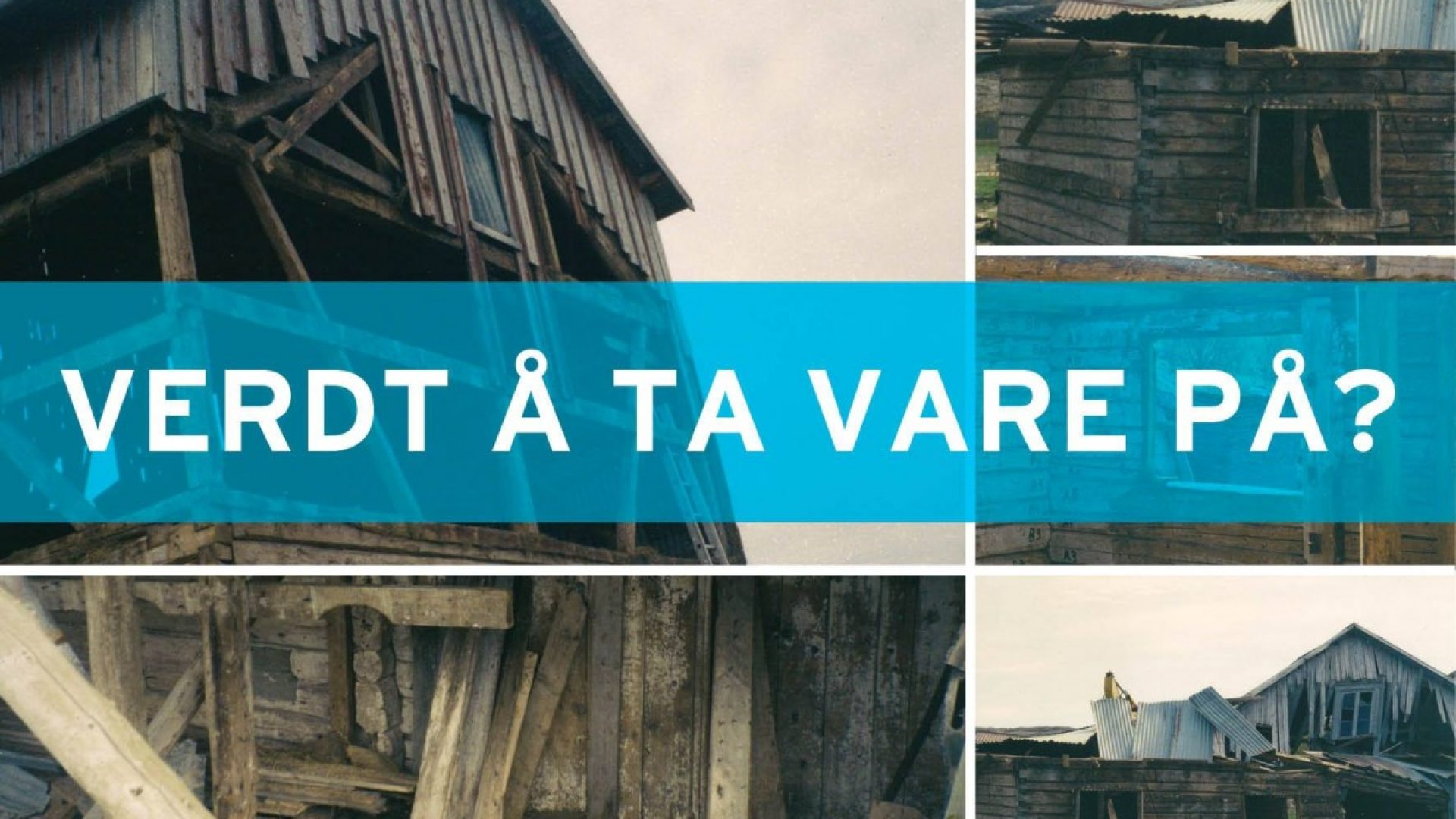 """Falleferdige hus og teksten: """"Verdt å ta vare på?"""""""