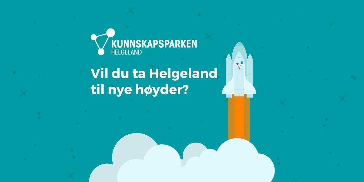Rakett som tar av over skyene. Logo med Kunnskapsparken Helgeland. Tekst: Vil du ta Helgeland til nye høyder?